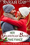 Her Guardian Boss Fake Fiancé: Christmas Romance Series