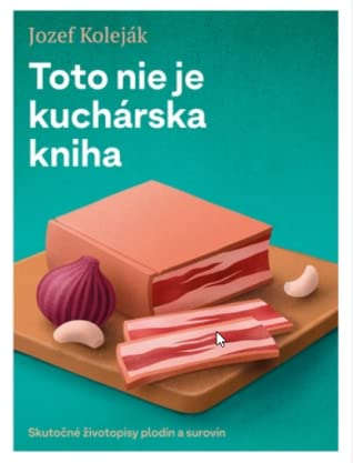 Toto nie je kuchárska kniha by Jozef Koleják