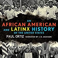 An African American and Latinx History of the United States (ReVisioning American History, #4)