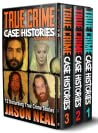 True Crime Case Histories - (Books 1, 2 & 3): 32 Disturbing True Crime Stories