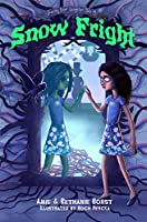 Snow Fright (Scarily Ever Laughter Book 3)
