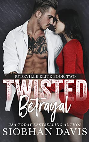 Twisted Betrayal (Rydeville Elite #2)