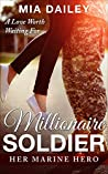Millionaire Soldier: Her Marine Hero: A Love Worth Waiting For (A Christian Romance Series Book 1)