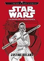 Rumbo a Star Wars: El ascenso de Skywalker. La chispa de la Resistencia