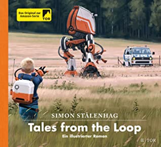 Tales from the Loop by Simon Stålenhag