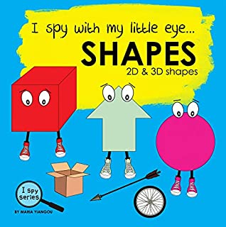 I spy with my little eye... SHAPES: Children's book for learning shapes. 2D and 3D shapes picture book. Puzzle book for toddlers, preschool & kindergarten kids. (I Spy Series 5)