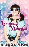 Bonjour Shanghai: Bonjour Girl