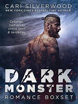 DARK MONSTER ROMANCE BOXSET: Cyborgs, half-orcs, stone men, and tentacles (Dark Monster Fantasy)
