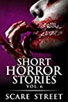 Short Horror Stories Vol. 6: Scary Ghosts, Monsters, Demons, and Hauntings (Supernatural Suspense Collection)
