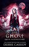 Lay the Ghost (The Nightwatch, #4)