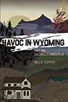 Caldwell's Homestead: Havoc in Wyoming: Part 1