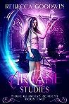 Arcane Studies (Magic Guardian Academy series Book 2)