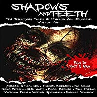 Shadows and Teeth: Ten Terrifying Tales of Horror and Suspense (Shadows and Teeth, #1)