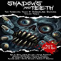 Shadows and Teeth: Ten Terrifying Tales of Horror and Suspense (Shadows and Teeth, #3)