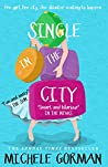 Single in the City: The fresh laugh out loud romcom about being single and happy ever afters