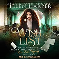 Wish List (How To Be The Best Damn Faery Godmother In The World Or Die Trying, #2)