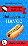 Hotdogs and Havoc (Day and Night Diner #5)