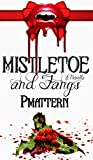 Mistletoe and Fangs