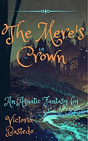 The Mere's Crown (Anthym Quest: Book Two)