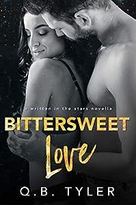 Bittersweet Love (Written in The Stars #2; Bittersweet)