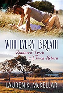 With Every Breath (Bindarra Creek A Town Reborn #5)