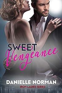 Sweet Vengeance: Ladies (Iron Orchids, #14)