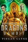 Dragon's Gambit by Tiegan Clyne