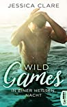 Wild Games - In einer heißen Nacht: Roman (Wild-Games-Reihe 1)