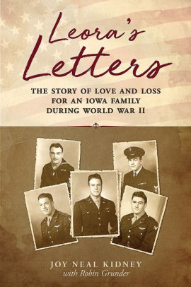 Leora's Letters: The Story of Love and Loss for an Iowa Family During World War II