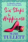 Six Steps To Happiness: a romantic comedy about starting again