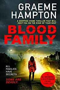 Blood Family: A gripping crime thriller that will keep you on the edge of your seat (D.I Denning and D.S Fisher Book 2)