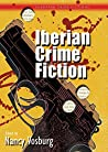 Iberian Crime Fiction (European Crime Fictions)