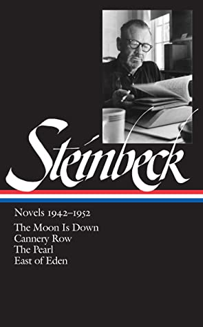 Novels 1942–1952: The Moon Is Down / Cannery Row / The Pearl / East of Eden