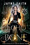 Echo of Bone (Tara Knightley, #2)