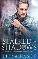 Stalked by Shadows (A Simply Crafty Paranormal Mystery)