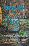 Remains In Coyote Bog: A Winnebago County Mystery