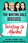 The Writing Gals Discuss: Writing to Market
