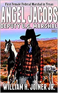 Angel Jacobs: Deputy U.S. Marshal (Book 1)