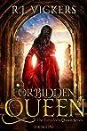 Forbidden Queen (The Forbidden Queen, #1)
