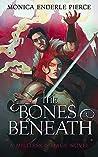 The Bones Beneath (Militess & Mage, #3)