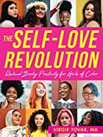 The Self-Love Revolution: Radical Body Positivity for Girls of Color (The Instant Help Solutions Series)