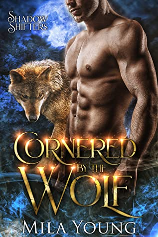 Cornered By The Wolf by Mila Young