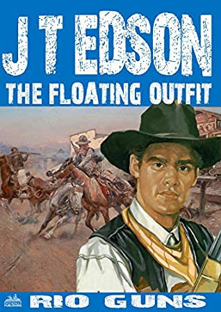The Floating Outfit 44: Rio Guns (A Floating Outfit Western)