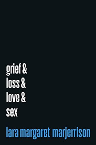 Grief & Loss & Love & Sex
