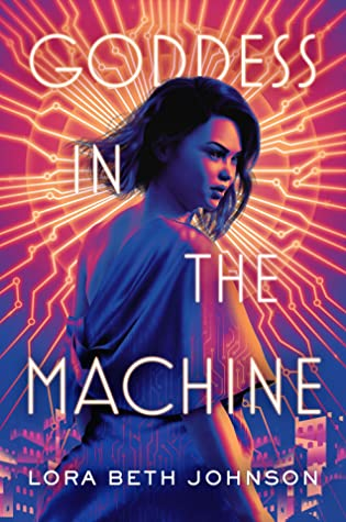 Goddess in the Machine (Goddess in the Machine, #1)