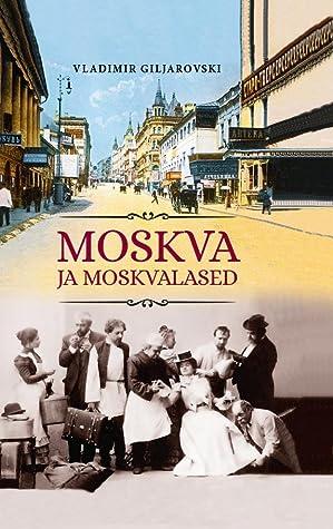 Moskva ja moskvalased by Vladimir Gilyarovsky