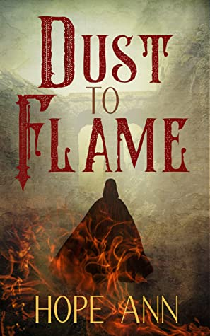 Dust to Flame by Hope Ann