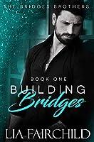 Building Bridges (Bridges Brothers Book 1)