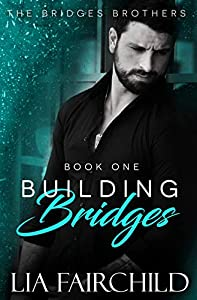 Building Bridges (Bridges Brothers, #1)