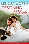 Designing His Bride (The Brides of Blossom, Texas, #3)